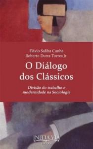 Baixar O Diálogo  dos Clássicos: Divisão do trabalho e modernidade na Sociologia pdf, epub, eBook