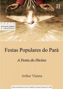 Baixar Festas Populares do Pará II A Festa do Divino (Ensaios sobre a Amazônia Livro 3) pdf, epub, ebook