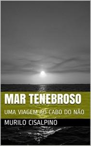 Baixar MAR TENEBROSO: UMA VIAGEM AO CABO DO NÃO (COLEÇÃO HOLOS Livro 1) pdf, epub, eBook