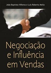 Baixar Negociação e Influências em Vendas: Alcançando Resultados Junto com o Cliente pdf, epub, eBook