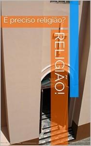 Baixar Religião!: É preciso religião? pdf, epub, ebook