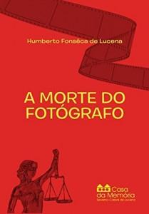 Baixar A Morte do Fotógrafo pdf, epub, eBook