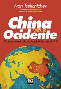 Baixar China versus Ocidente – O deslocamento do poder global no século XXI pdf, epub, ebook