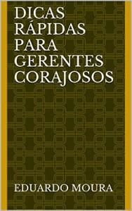Baixar Dicas Rápidas para Gerentes Corajosos pdf, epub, ebook