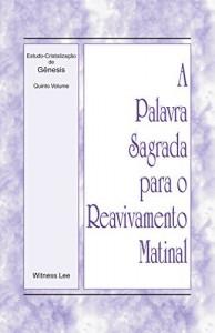Baixar A Palavra Sagrada para o Reavivamento Matinal – Estudo-Cristalização de Gênesis, Volume 5 pdf, epub, eBook