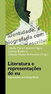 Baixar Literatura e representações do eu: impressões autobiográficas pdf, epub, eBook