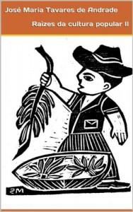 Baixar Raízes de cultura popular II (Coleção Antropologia Brasileira Livro 6) pdf, epub, ebook