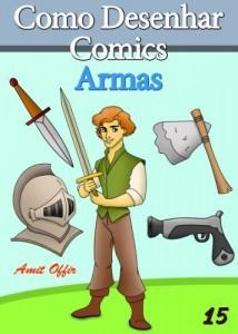 Baixar Como Desenhar Comics: Armas (Livros Infantis Livro 15) pdf, epub, eBook
