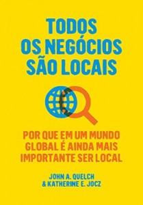 Baixar Todos os negócios são locais – Por que em um mundo global é ainda mais importante ser local pdf, epub, eBook