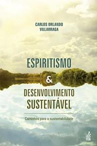 Baixar Espiritismo & desenvolvimento sustentável pdf, epub, eBook