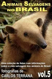 Baixar ANIMAIS SELVAGENS NO BRASIL – uma coleção de fotos com informações sobre a vida selvagem dos animais – alguns em extinção – do Brasil – VOL.5 pdf, epub, ebook