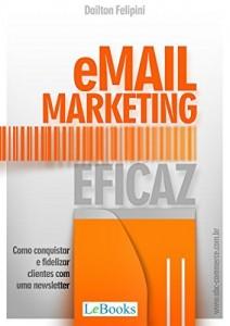 Baixar Email marketing eficaz: Como conquistar e fidelizar clientes com uma newsletter (Ecommerce Melhores Práticas) pdf, epub, eBook