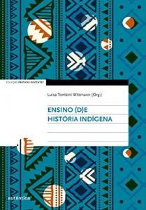 Baixar Ensino (d)e História Indígena pdf, epub, eBook