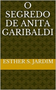 Baixar O SEGREDO DE ANITA GARIBALDI pdf, epub, eBook