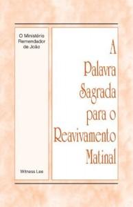 Baixar A Palavra Sagrada para o Reavivamento Matinal – O Ministério Remendador de João pdf, epub, eBook
