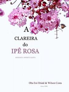 Baixar A Clareira Do Ipê Rosa pdf, epub, eBook