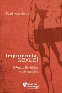 Baixar Impotência sexual – O real, o simbólico e o Imaginário: psicanálise, medicina, cinema pdf, epub, eBook