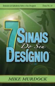 Baixar 7 Sinais do Seu Desígnio, Sementes de Sabedoria Sobre o Seu Desígnio, Tema 22 pdf, epub, eBook