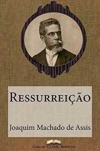 Baixar Ressurreição (Edição Especial Ilustrada): Com biografia do autor e índice activo (Grandes Clássicos Luso-Brasileiros Livro 10) pdf, epub, eBook