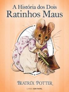 Baixar A História dos Dois Ratinhos Maus (Coleção Beatrix Potter Livro 5) pdf, epub, ebook