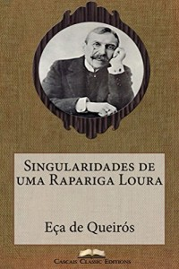 Baixar Singularidades de uma Rapariga Loura (Com biografia do autor e índice activo) (Grandes Clássicos Luso-Brasileiros Livro 9) pdf, epub, eBook