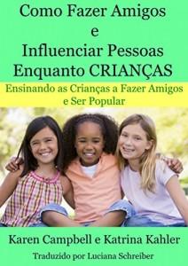 Baixar Como Fazer Amigos e Influenciar Pessoas Enquanto Crianças pdf, epub, eBook