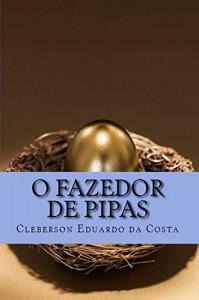Baixar O FAZEDOR DE PIPAS: UMA HISTÓRIA REAL DE SUPERAÇÃO pdf, epub, eBook