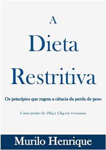 Baixar A Dieta Restritiva: Os princípios que regem a ciência da perda de peso pdf, epub, eBook