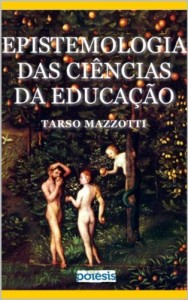 Baixar Epistemologia das Ciências da Educação (Retórica e Argumentação na Pedagogia Livro 7) pdf, epub, eBook