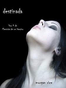 Baixar Destinada  (Livro 4 De Memórias De Um Vampiro) pdf, epub, eBook