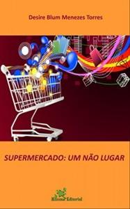 Baixar Supermercado: um não lugar pdf, epub, eBook