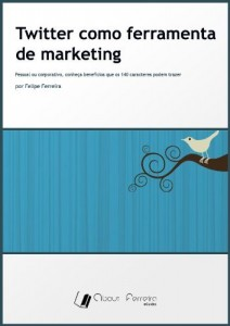 Baixar Twitter como ferramenta de marketing (AboutFerreira eGuides) pdf, epub, ebook