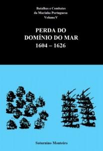 Baixar Batalhas e Combates da Marinha Portuguesa – Volume V – Perda do Domínio do Mar 1604-1626 pdf, epub, ebook