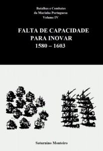Baixar Batalhas e Combates da Marinha Portuguesa – Volume IV – Falta de Capacidade para Inovar 1580-1603 pdf, epub, ebook
