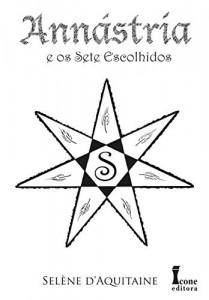 Baixar Annástria e os Sete Escolhidos (Trilogia Annástria Livro 2) pdf, epub, eBook