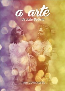 Baixar A Arte de João Batista pdf, epub, ebook