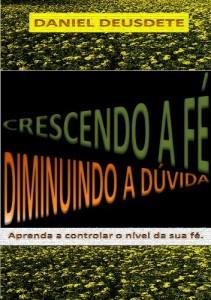 Baixar CRESCENDO A FE, DIMINUI A DÚVIDA pdf, epub, eBook