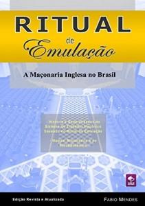 Baixar Ritual de Emulação: A Maçonaria Inglesa no Brasil pdf, epub, ebook