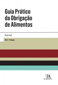 Baixar Guia Prático da Obrigação de Alimentos – 2.ª Edição pdf, epub, eBook