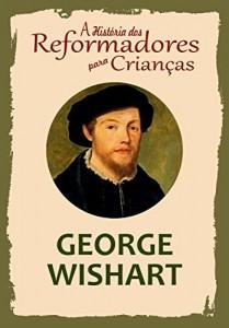 Baixar Coleção – A História dos Reformadores para Crianças: George Wishart pdf, epub, eBook