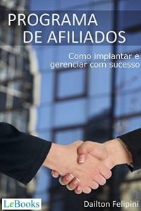 Baixar Programa de afiliados: Como implantar e gerenciar com sucesso (Ecommerce Melhores Práticas) pdf, epub, eBook