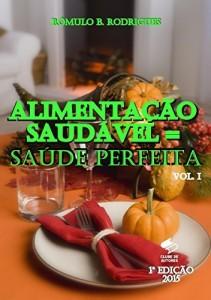 Baixar ALIMENTAÇÃO SAUDÁVEL = SAÚDE PERFEITA  VOL. I (NUTRIÇÃO Livro 1) pdf, epub, eBook