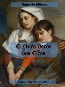 Baixar O Livro Verde dos Elfos (Saga de Mitrax 1) pdf, epub, eBook