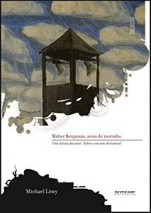 """Baixar Walter Benjamin: aviso de incêndio: Uma leitura das teses """"Sobre o conceito de história"""" (Coleção Marxismo e Literatura) pdf, epub, eBook"""