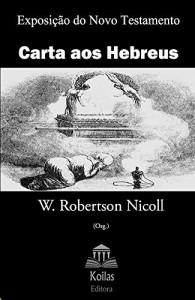 Baixar Carta aos Hebreus (Exposição do Novo Testamento Livro 58) pdf, epub, eBook
