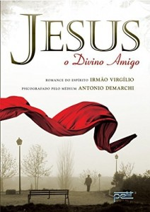 Baixar Jesus – o Divino Amigo pdf, epub, eBook
