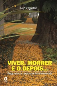 Baixar Viver, Morrer e o Depois…. Perguntas e Respostas Fundamentais pdf, epub, ebook