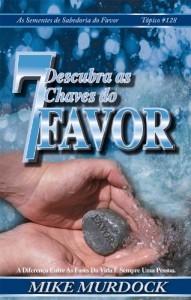 Baixar Descubra As 7 Chaves do Favor, Sementes de Sabedoria No Favor, Vol 17 pdf, epub, ebook