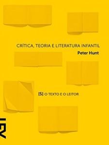Baixar Crítica, teoria e literatura infantil: Capítulo 5 O texto e o leitor pdf, epub, eBook