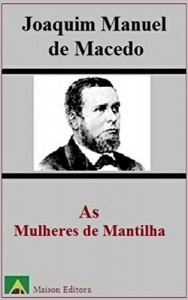 Baixar As Mulheres de Mantilha (Ilustrado) (Literatura Língua Poruguesa) pdf, epub, eBook